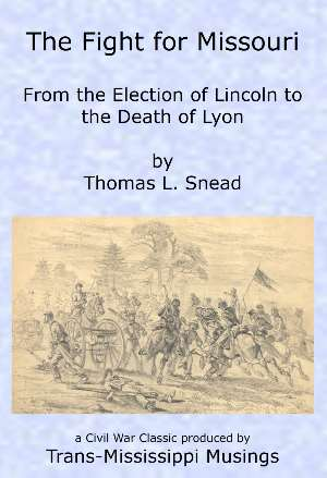 "Book cover from ""The Fight for Missouri"" by Thomas L. Snead"
